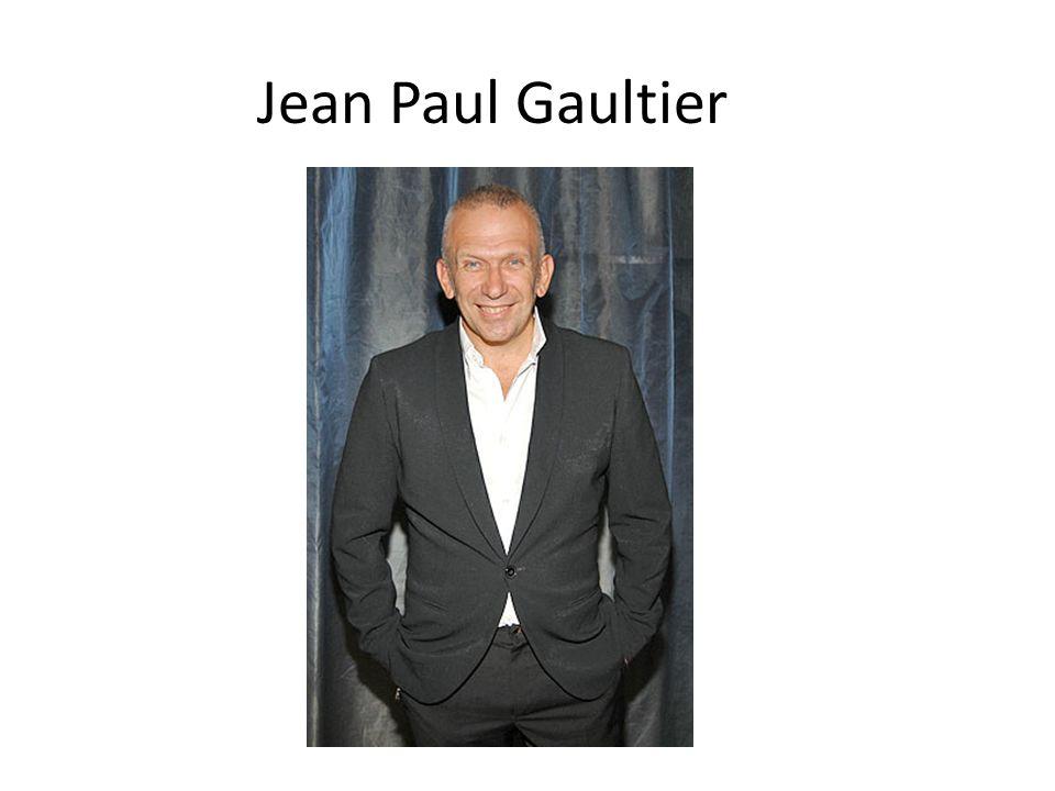 Jean Paul Gaultier Gaultier Jean-Paul est né le 24 Avril 1952 à Paris.