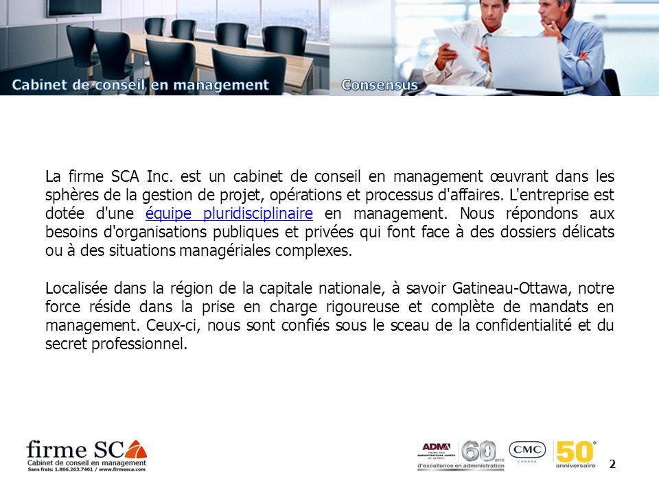 2 La firme SCA Inc. est un cabinet de conseil en management œuvrant dans les sphères de la gestion de projet, opérations et processus d'affaires. L'en