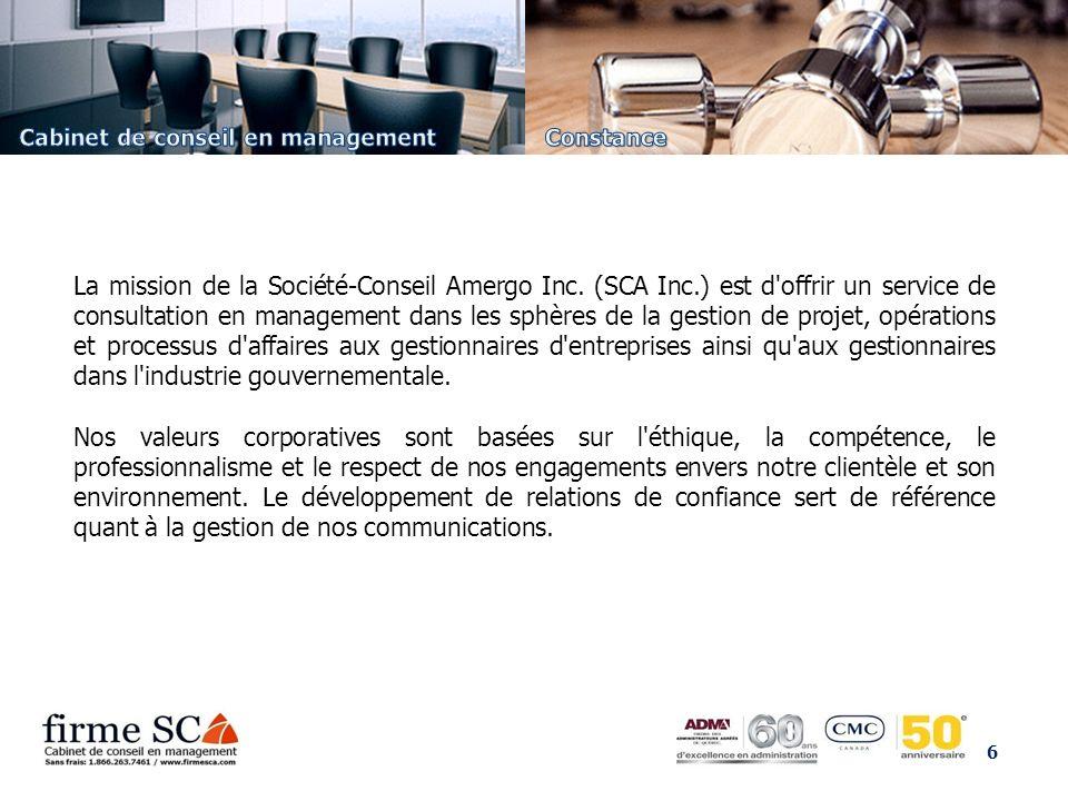6 La mission de la Société-Conseil Amergo Inc. (SCA Inc.) est d'offrir un service de consultation en management dans les sphères de la gestion de proj