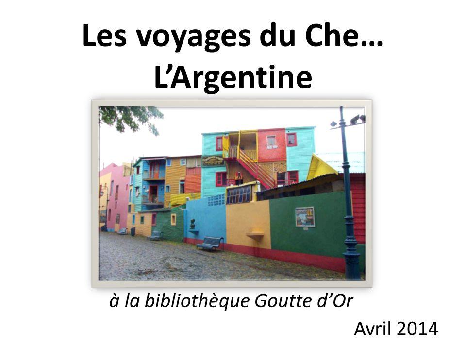Les voyages du Che… LArgentine à la bibliothèque Goutte dOr Avril 2014