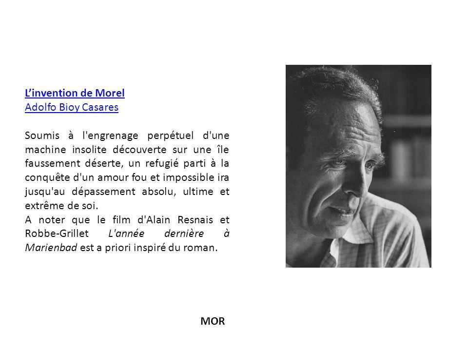 Linvention de Morel Adolfo Bioy Casares Soumis à l'engrenage perpétuel d'une machine insolite découverte sur une île faussement déserte, un refugié pa
