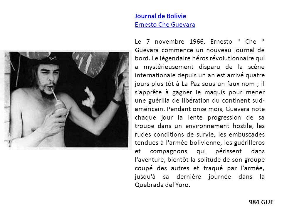 Journal de Bolivie Ernesto Che Guevara Le 7 novembre 1966, Ernesto