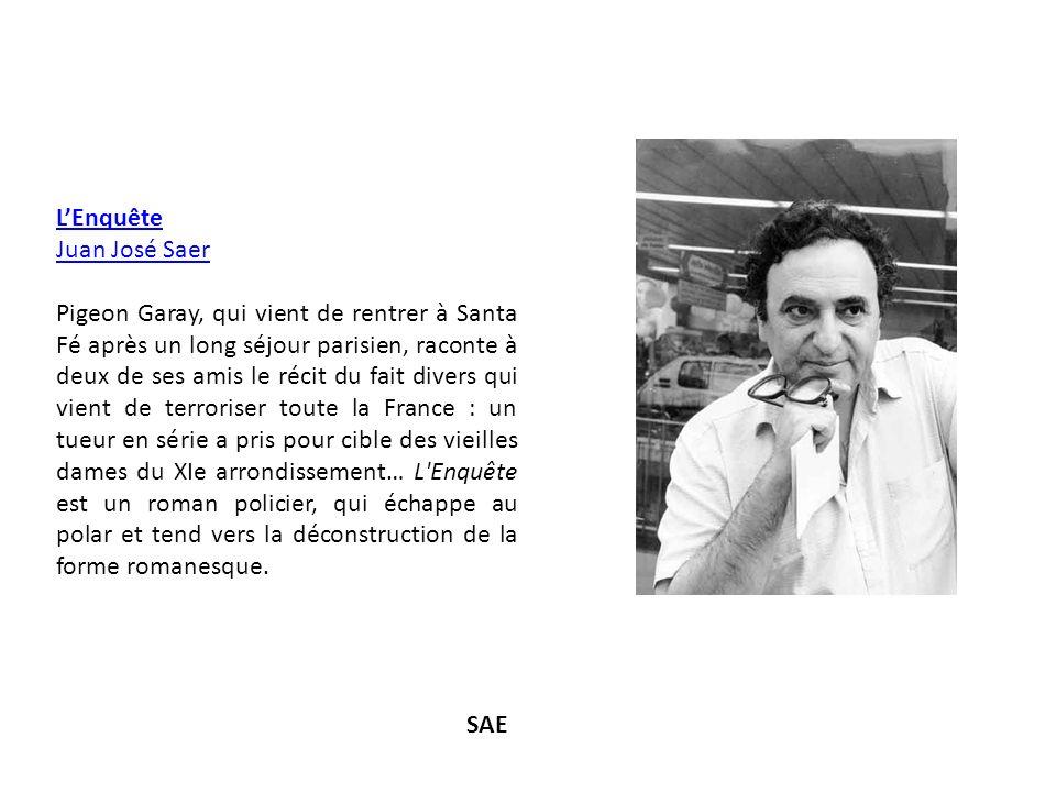 LEnquête Juan José Saer Pigeon Garay, qui vient de rentrer à Santa Fé après un long séjour parisien, raconte à deux de ses amis le récit du fait diver