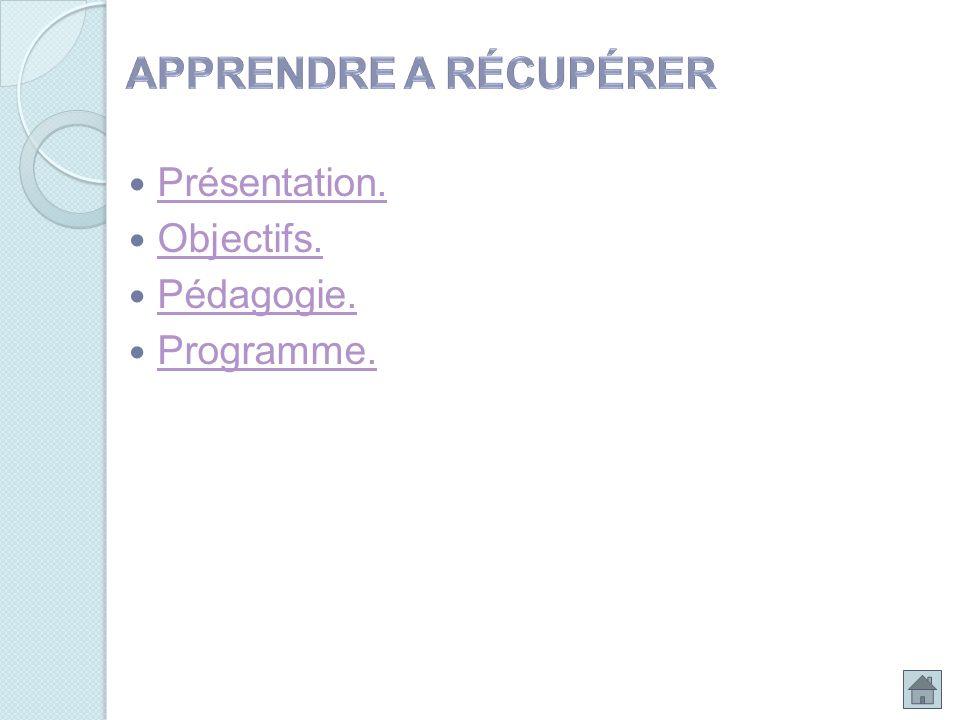 Présentation. Objectifs. Pédagogie. Programme.