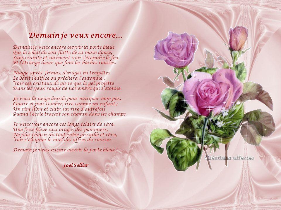A mes amis Lamitié est une belle rose Dont il faut ôter les épines Pour offrir cette douce chose Aux belles âmes qui en sont dignes.