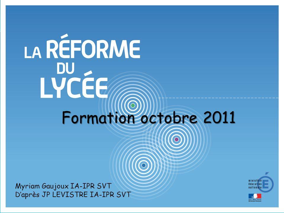 Formation octobre 2011 Myriam Gaujoux IA-IPR SVT Daprès JP LEVISTRE IA-IPR SVT