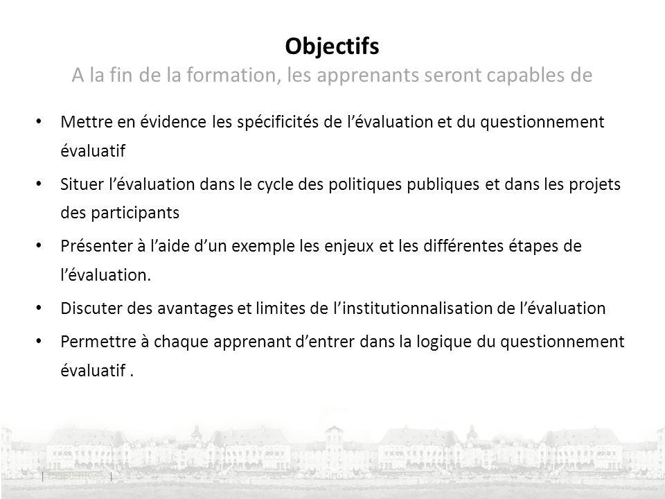 | Diapositive 5 | Objectifs A la fin de la formation, les apprenants seront capables de Mettre en évidence les spécificités de lévaluation et du quest