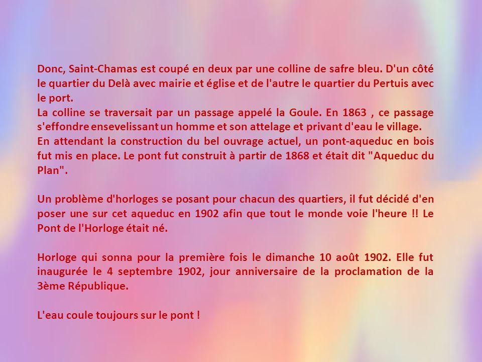 Donc, Saint-Chamas est coupé en deux par une colline de safre bleu.