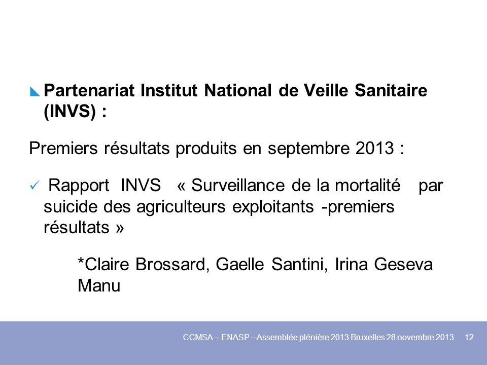 Partenariat Institut National de Veille Sanitaire (INVS) : Premiers résultats produits en septembre 2013 : Rapport INVS « Surveillance de la mortalité