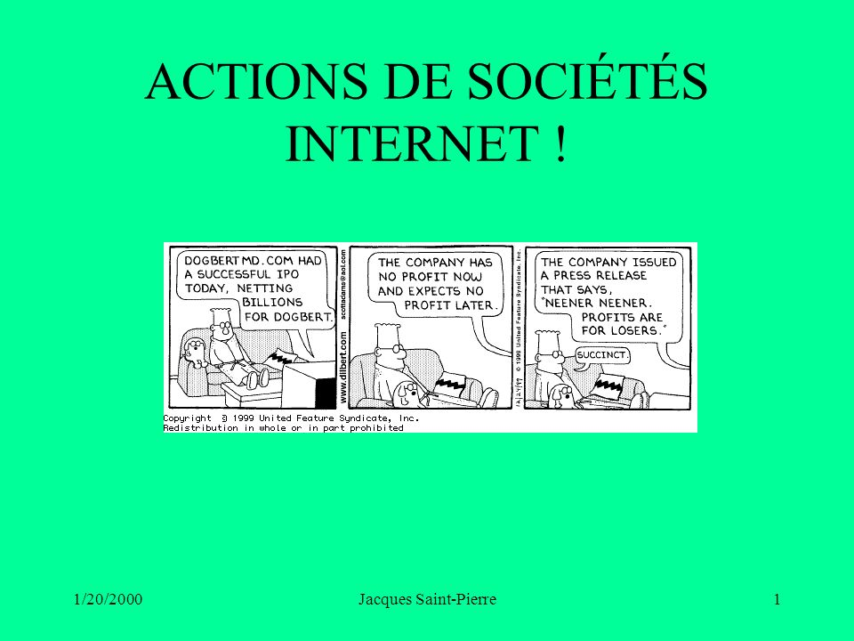 1/20/2000Jacques Saint-Pierre1 ACTIONS DE SOCIÉTÉS INTERNET !