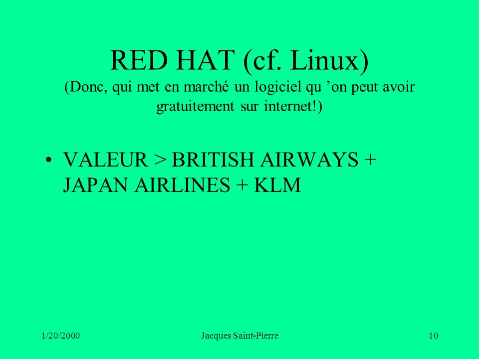 1/20/2000Jacques Saint-Pierre10 RED HAT (cf.