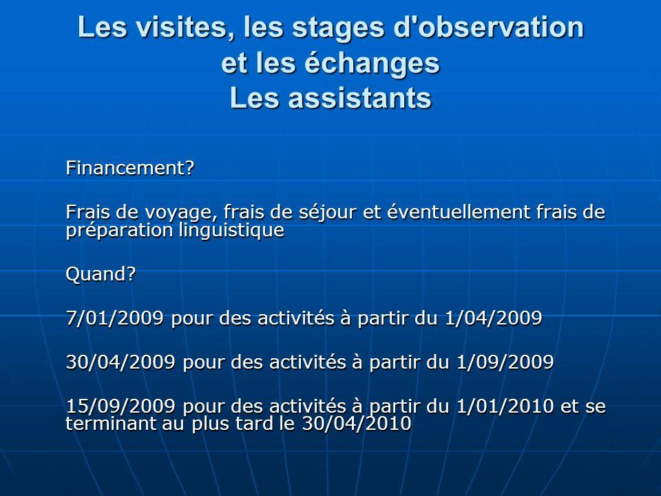 Les visites, les stages d observation et les échanges Les assistants Financement.