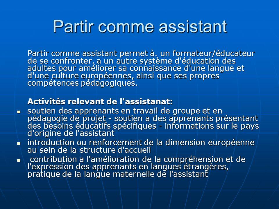 Partir comme assistant Partir comme assistant permet à.