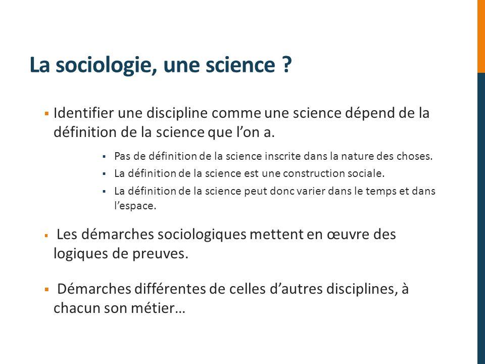 La sociologie, une science ? Identifier une discipline comme une science dépend de la définition de la science que lon a. Pas de définition de la scie