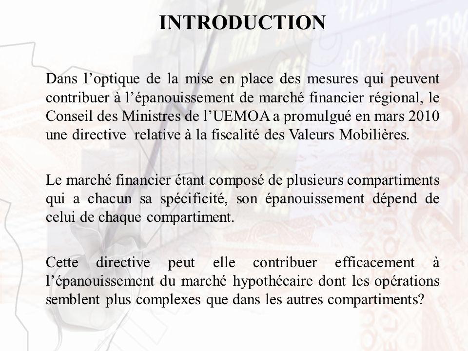 INTRODUCTION Dans loptique de la mise en place des mesures qui peuvent contribuer à lépanouissement de marché financier régional, le Conseil des Minis