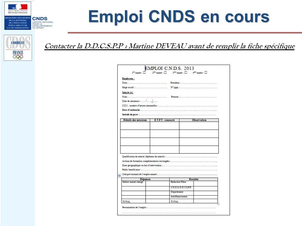 Emploi CNDS en cours Contacter la D.D.C.S.P.P : Martine DEVEAU avant de remplir la fiche spécifique