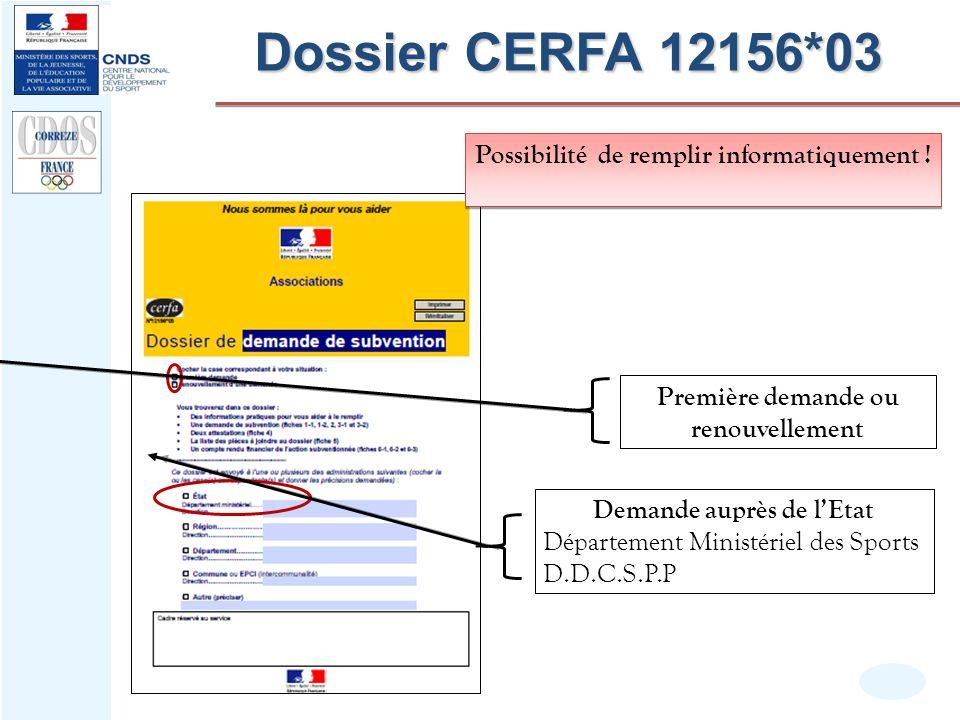 Dossier CERFA 12156*03 Demande auprès de lEtat Département Ministériel des Sports D.D.C.S.P.P Première demande ou renouvellement Possibilité de rempli