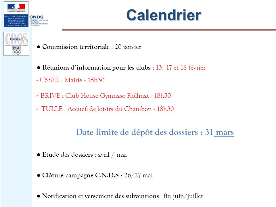Commission territoriale : 20 janvier Réunions dinformation pour les clubs : 13, 17 et 18 février - USSEL : Mairie - 18h30 - BRIVE : Club House Gymnase