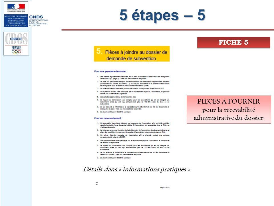 5 étapes – 5 FICHE 5 PIECES A FOURNIR pour la recevabilité administrative du dossier PIECES A FOURNIR pour la recevabilité administrative du dossier D