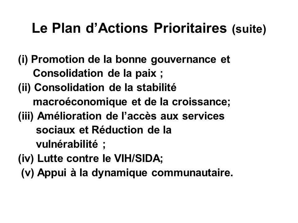 Le Plan dActions Prioritaires (suite) Son objectif ultime.