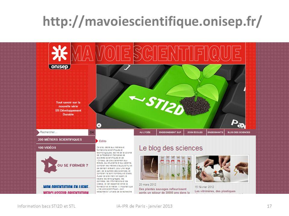 http://mavoiescientifique.onisep.fr/ IA-IPR de Paris - janvier 2013Information bacs STI2D et STL17