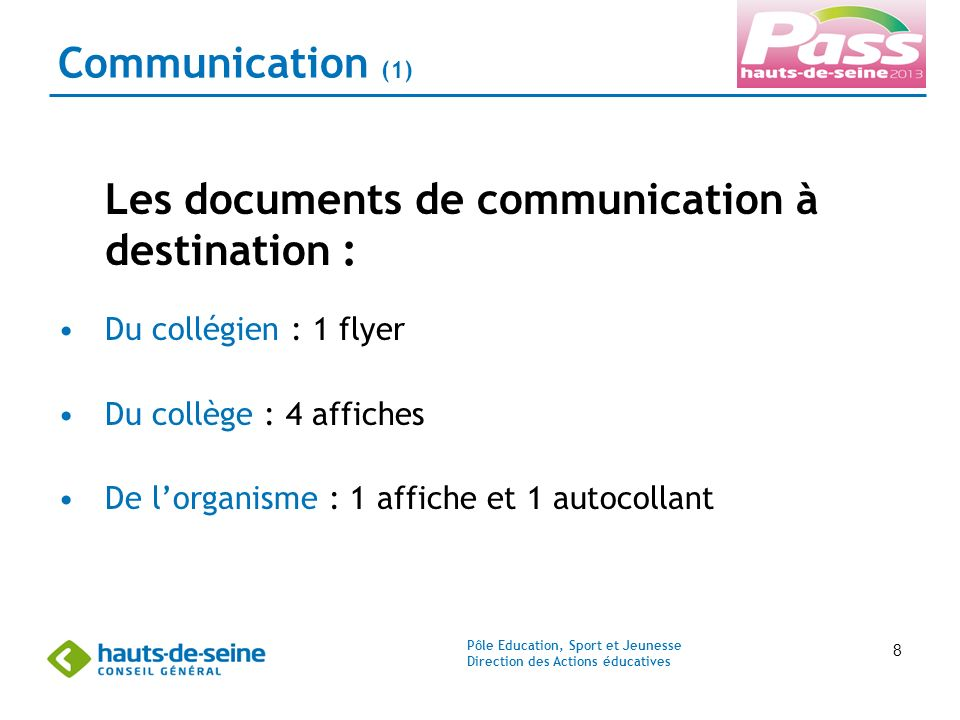 Pôle Education, Sport et Jeunesse Direction des Actions éducatives 8 Communication (1) Les documents de communication à destination : Du collégien : 1