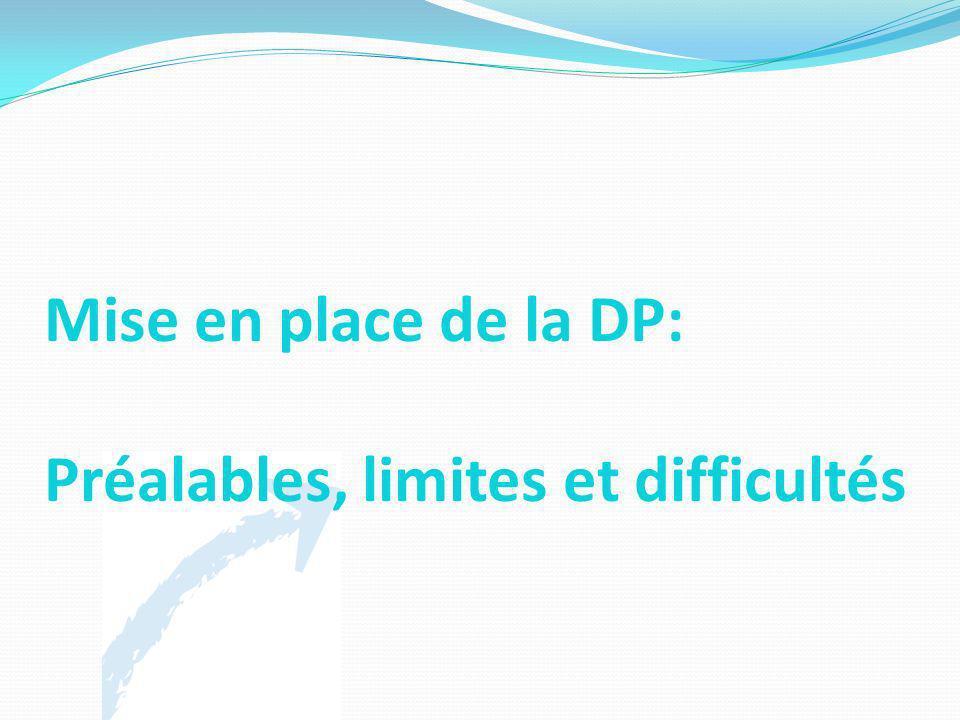 Mise en place de la DP: Préalables, limites et difficultés