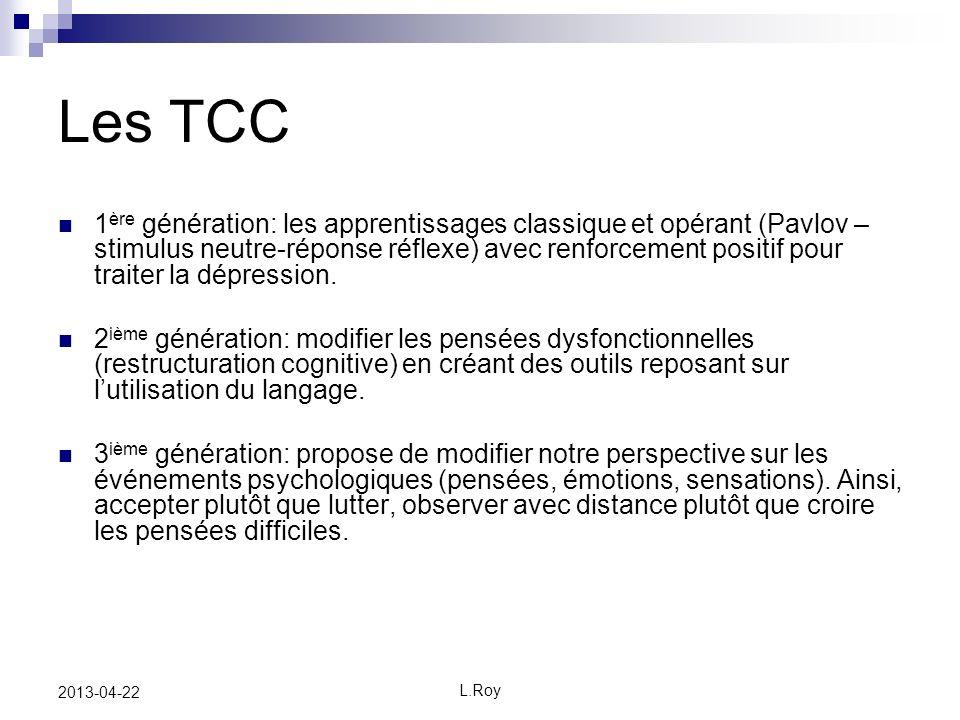 L.Roy 2013-04-22 Les TCC 1 ère génération: les apprentissages classique et opérant (Pavlov – stimulus neutre-réponse réflexe) avec renforcement positif pour traiter la dépression.