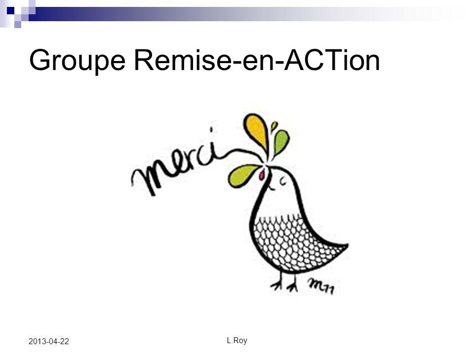 L.Roy 2013-04-22 Groupe Remise-en-ACTion