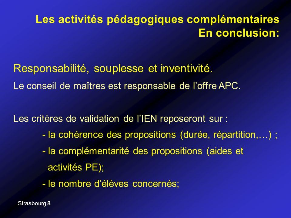 Strasbourg 8 Responsabilité, souplesse et inventivité. Le conseil de maîtres est responsable de loffre APC. Les critères de validation de lIEN reposer