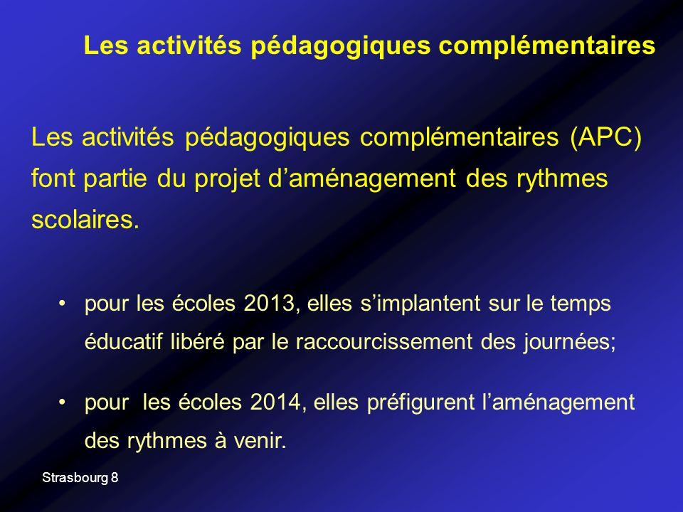 Strasbourg 8 Les activités pédagogiques complémentaires (APC) font partie du projet daménagement des rythmes scolaires. Les activités pédagogiques com