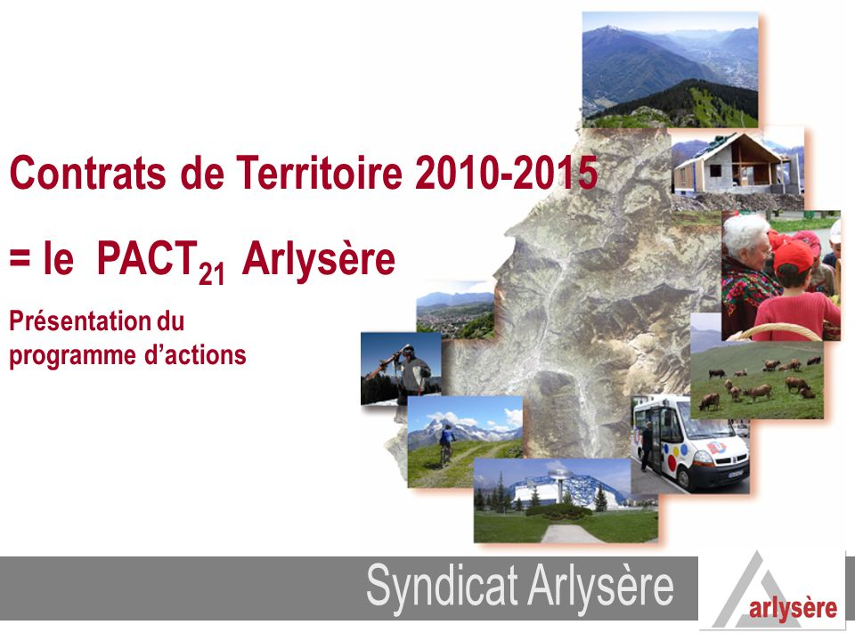 ÉlaborationCDDRA / CTDDS (2010-2015) = PACT 21 Arlysère La Charte dorientations...