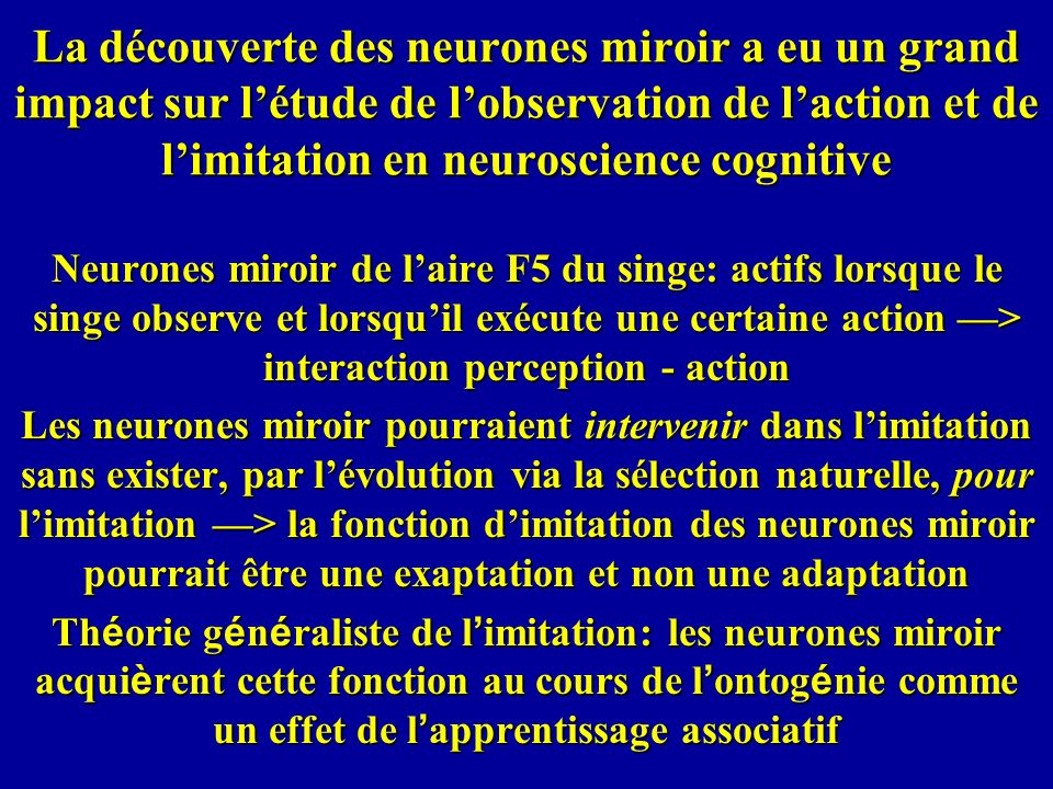 La découverte des neurones miroir a eu un grand impact sur létude de lobservation de laction et de limitation en neuroscience cognitive Neurones miroi