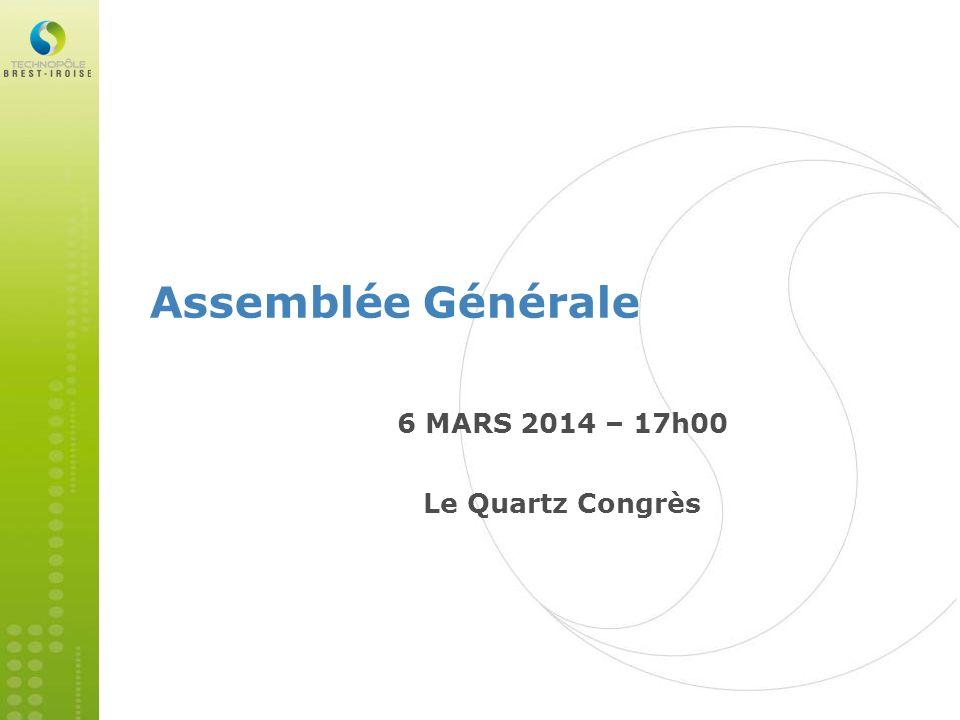 Assemblée Générale 6 MARS 2014 – 17h00 Le Quartz Congrès