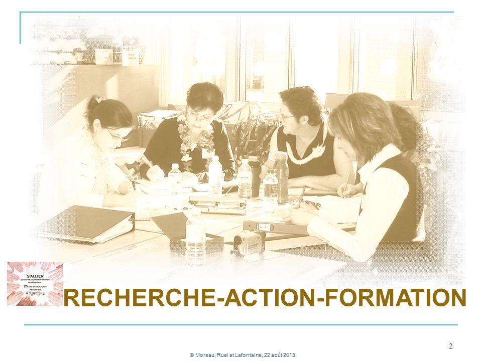 2 RECHERCHE-ACTION-FORMATION © Moreau, Ruel et Lafontaine, 22 août 2013