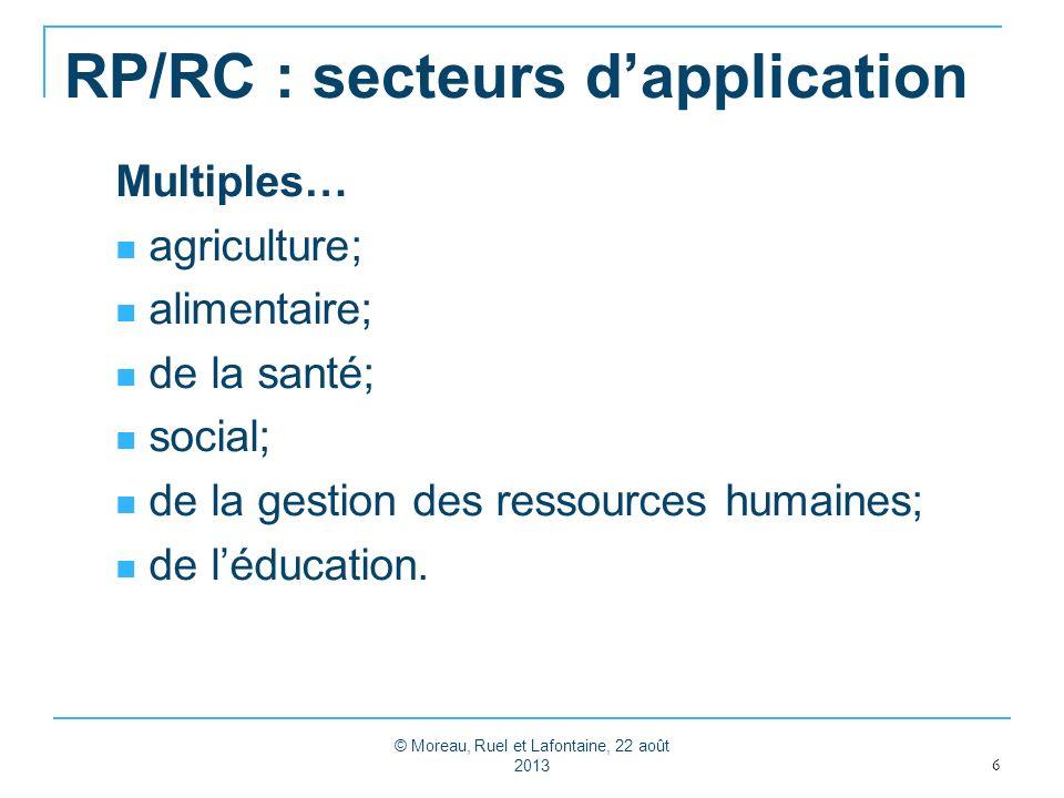 RP/RC : secteurs dapplication Multiples… agriculture; alimentaire; de la santé; social; de la gestion des ressources humaines; de léducation.