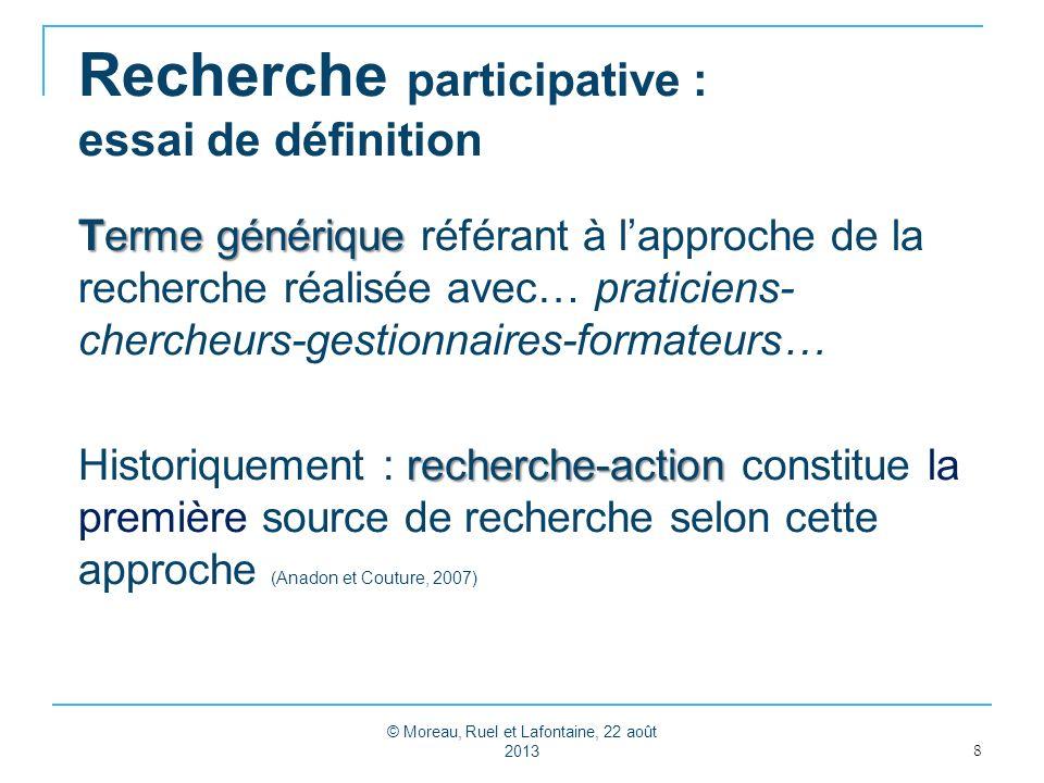 Recherche participative : essai de définition Terme générique Terme générique référant à lapproche de la recherche réalisée avec… praticiens- chercheu