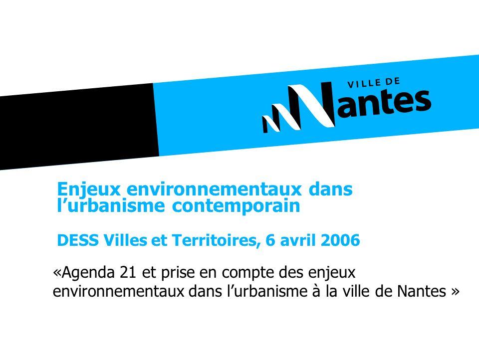 Enjeux environnementaux dans lurbanisme contemporain DESS Villes et Territoires, 6 avril 2006 «Agenda 21 et prise en compte des enjeux environnementau