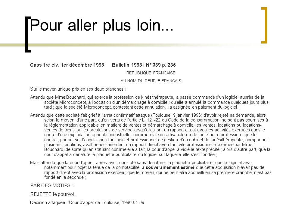 Pour aller plus loin... Cass 1re civ. 1er décembre 1998 Bulletin 1998 I N° 339 p. 235 REPUBLIQUE FRANCAISE AU NOM DU PEUPLE FRANCAIS S ur le moyen uni