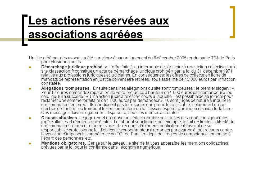 Les actions réservées aux associations agréées Un site géré par des avocats a été sanctionné par un jugement du 6 décembre 2005 rendu par le TGI de Pa