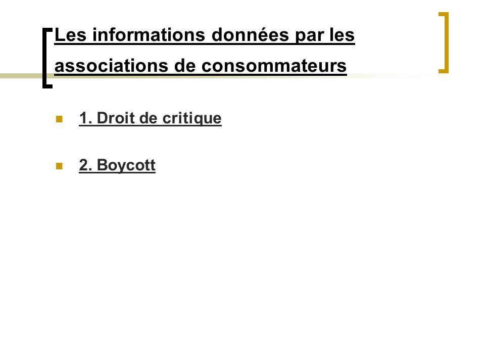 Les informations données par les associations de consommateurs 1. Droit de critique 2. Boycott