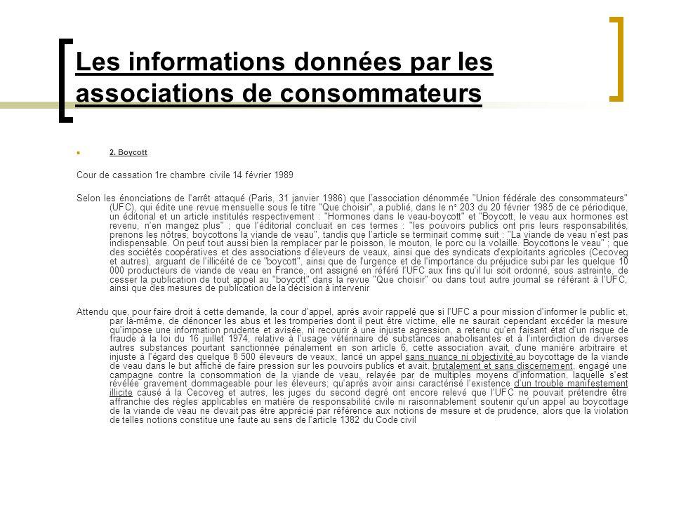 Les informations données par les associations de consommateurs 2. Boycott Cour de cassation 1re chambre civile 14 février 1989 Selon les énonciations