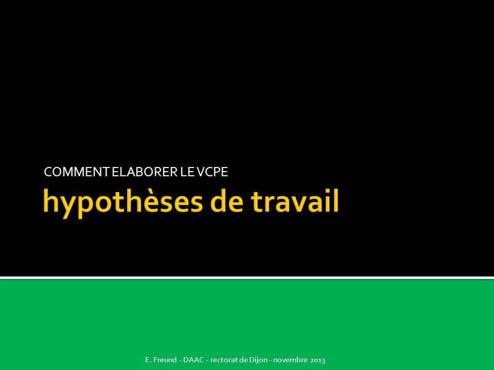 COMMENT ELABORER LE VCPE E. Freund - DAAC - rectorat de Dijon - novembre 2013