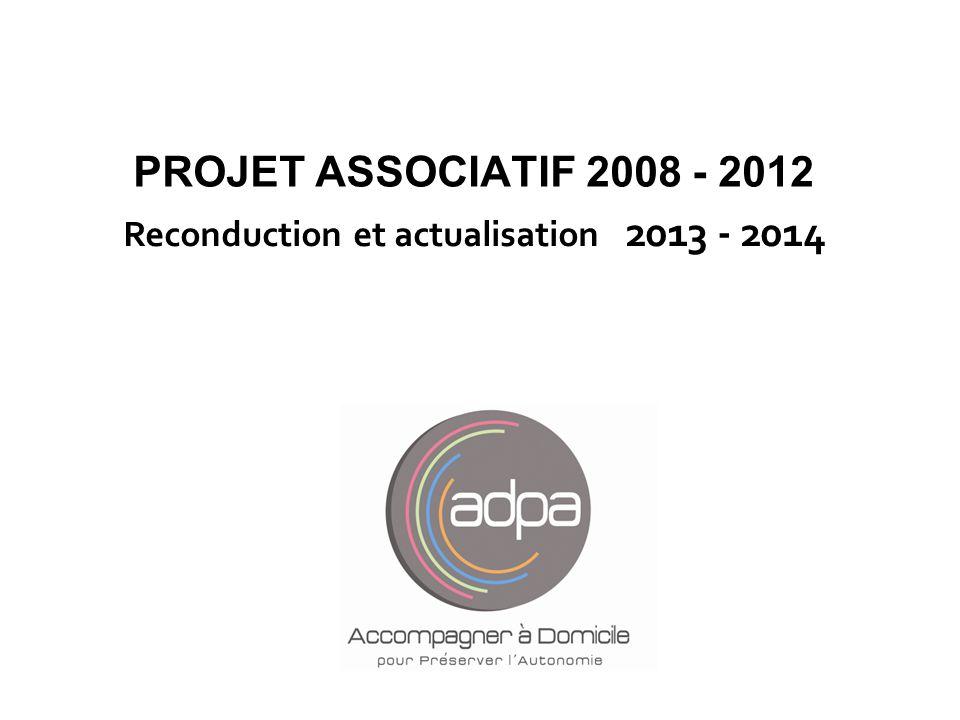 PROJET ASSOCIATIF 2008 - 2012 Reconduction et actualisation 2013 - 2014
