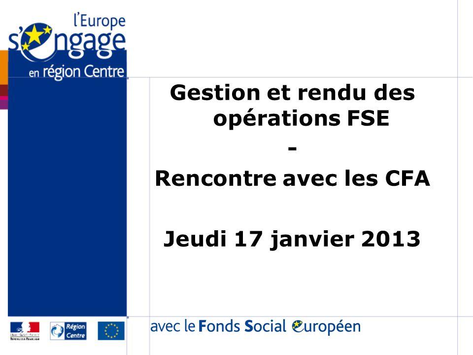 Gestion et rendu des opérations FSE - Rencontre avec les CFA Jeudi 17 janvier 2013