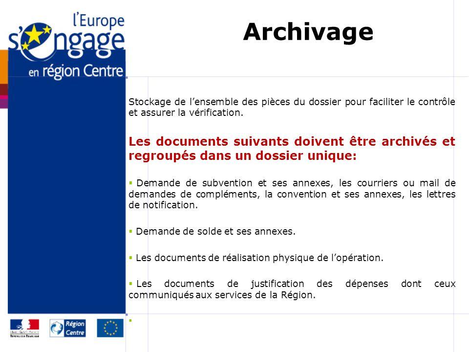 Archivage Stockage de lensemble des pièces du dossier pour faciliter le contrôle et assurer la vérification. Les documents suivants doivent être archi