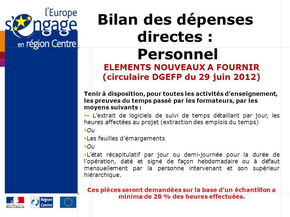 Bilan des dépenses directes : Personnel ELEMENTS NOUVEAUX A FOURNIR (circulaire DGEFP du 29 juin 2012) Tenir à disposition, pour toutes les activités