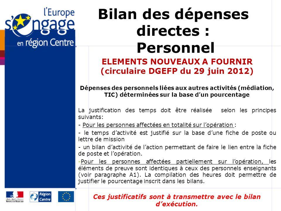 Bilan des dépenses directes : Personnel ELEMENTS NOUVEAUX A FOURNIR (circulaire DGEFP du 29 juin 2012) Dépenses des personnels liées aux autres activi