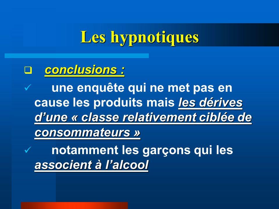 Les hypnotiques conclusions : les dérives dune « classe relativement ciblée de consommateurs » une enquête qui ne met pas en cause les produits mais l