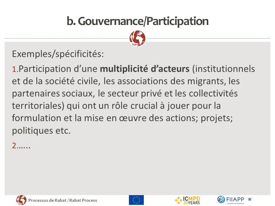 Processus de Rabat / Rabat Process b.Gouvernance/Participation Exemples/spécificités: 1.